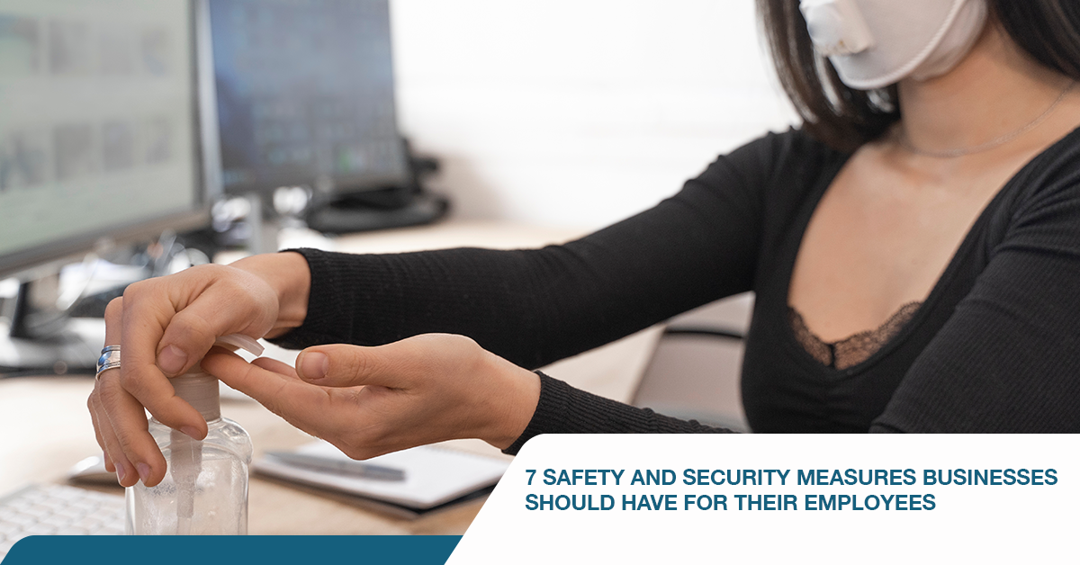 7 Safety and Security Measures Businesses Should Have for Their Employees